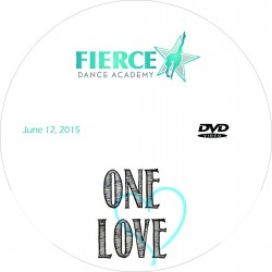 "Fierce Dance Academy ""One Love,"" Friday, June 12, 2015 Recital DVD"