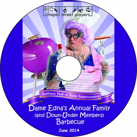 "Chapel Street Players ""Dame Edna's Annual Family Barbecue,"" Friday, June 13, 2014 Show DVD"
