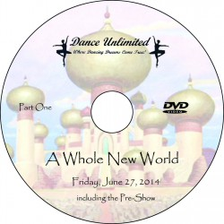 "Dance Unlimited ""A Whole New World,"" June 27 and 28, 2014 9th Annual Recital Production DVD sets (inc. Pre-shows)"