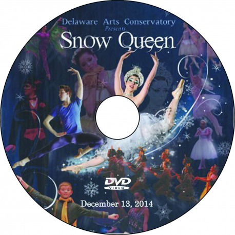 "Delaware Arts Conservatory ""The Snow Queen,"" Saturday, December 13, 2014 7:00 PM Show DVD"