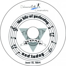 """Delaware Arts Conservatory """"WDAC - The Hits Of Yesterday And Today,"""" June 14 &  June 15, 2014, 2:00 Performance DVDs"""