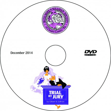 "Gilbert & Sullivan Society Chester County ""Trial By Jury,"" Saturday, December 6, 2014 Matinee Show DVD"
