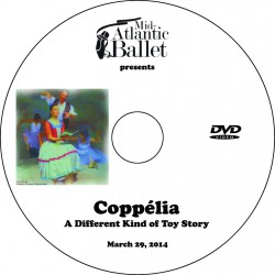 "Mid-Atlantic Ballet ""Coppelia,"" March 29, 2014, 4:00 Show DVD"