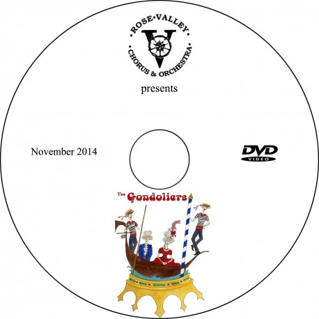 """Rose Valley Chorus & Orchestra """"The Gondoliers,"""" Sunday, November 9, 2014 Show DVD"""