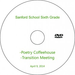 "Sanford School ""Sixth Grade Coffee House,"" Wednesday, April 9, 2014 DVD"