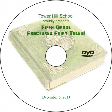 """Tower Hill School """"Fifth Grade Fractured Tales '14,"""" Two-Show (December 4 & 5, 2014) Combination DVD"""