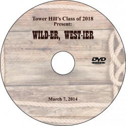 "Tower Hill School 8th Grade ""Wild-er, West-ier"" Friday, March 7, 2014 DVD"