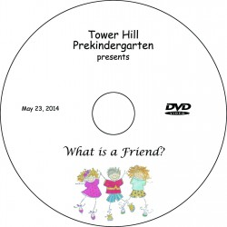 """Tower Hill School Pre-Kindergarten """"What Is A Friend?,"""" Friday, May 23, 2014 Performance DVD"""