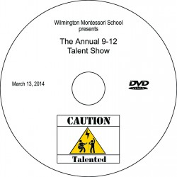 "Wilmington Montessori School ""Caution: Talent!,"" 9:00 A.M. Thursday, March 13, 2014 DVDO"