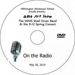"""Wilmington Montessori School 9-12 """"On The Radio"""" and Art Exhibit Highlights, Friday, May 30, 2014 Morning Show DVD"""