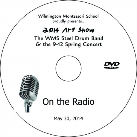 "Wilmington Montessori School 9-12 ""On The Radio"" and Art Exhibit Highlights, Friday, May 30, 2014 Morning Show DVD"