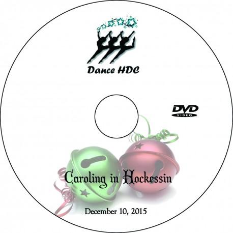 "Dance HDC at Louviers ""Caroling In Hockessin,"" Thursday, December 10, 2015 Show DVD"