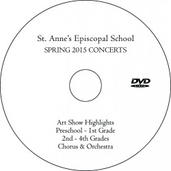 "St. Anne's Episcopal School ""2015 Spring Concerts,"" Three-Show + Art Show Montage Combination DVD"