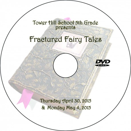 """Tower Hill School """"Fifth Grade Fractured Tales '15,"""" Two-Show (April 30 & May 4, 2015) Combination DVD"""