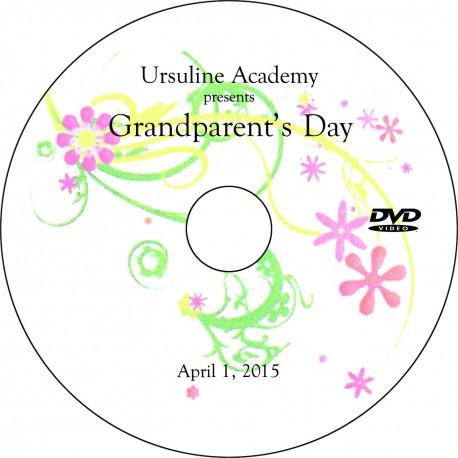 "Ursuline Academy ""Grandparent's Day,"" Wednesday, April 1, 2015 DVD"