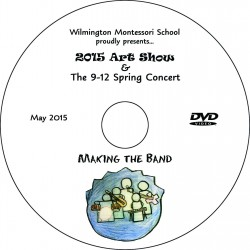 "Wilmington Montessori School ""9-12 Musical,"" Thursday, May 28, 2015 Evening Show DVD"