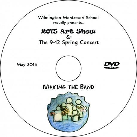 "Wilmington Montessori School ""9-12 Musical,"" Thursday, May 28, 2015 Evening Show DVD"