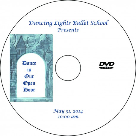"Dancing Lights Ballet School ""Dance Is Our Open Door,"" May 31, 2014 10:00 & 1:30 Recital DVDs"