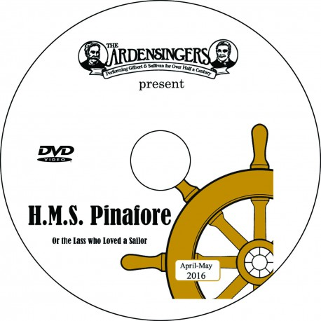 "Ardensingers ""HMS Pinafore,"" Saturday, April 23, 2016 8:00 Show DVD"