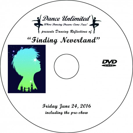 """Dance Unlimited """"Finding Neverland,"""" Friday & Saturday, June 24 & 25, 2016   Recital DVDs"""