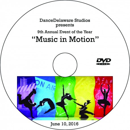 """DanceDelaware """"Music in Motion,"""" Friday & Saturday, June 10 & 11, 2016 Recital DVDs"""