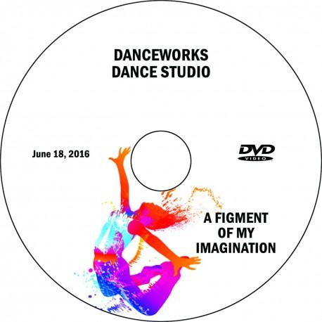 "Danceworks Dance Studio ""A Figment of My Imagination,"" June 18, 2016  Performance DVD"