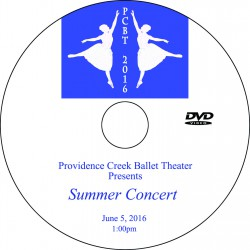 "Providence Creek Ballet Theater ""Summer Concert 2016,"" Sunday, June 5, 2016   1:00, 4:30 & Combo Show DVDs"