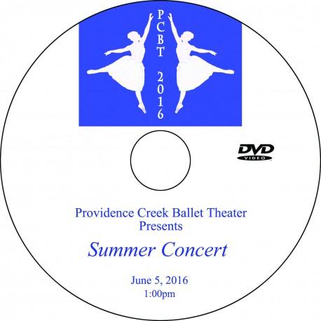 "Providence Creek Ballet Theater ""Summer Concert 2016,"" Sunday, June 5, 2016   1:00, 4:30 & Combo Show DVDs"