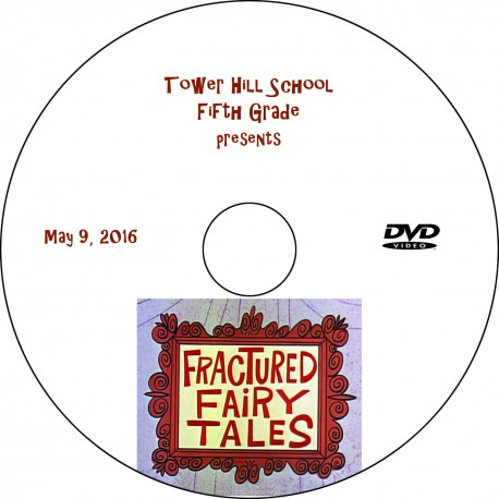 "Tower Hill School 5th Grade ""Fractured Fairytales '16,"" May 10, 2016 Show DVD"