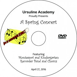"Ursuline Academy ""Early Childhood Spring Concert,"" Wednesday, April 27, 2016 DVD"