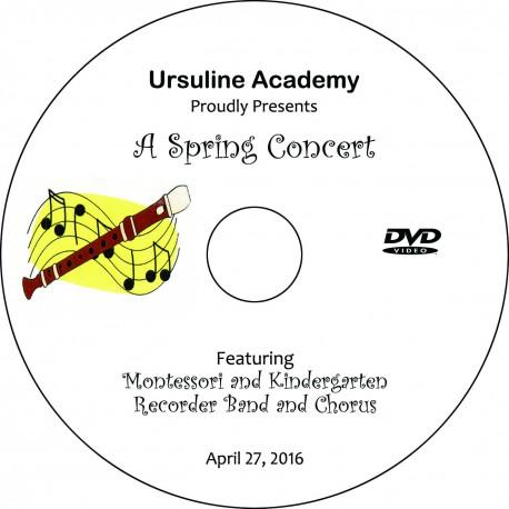 "Ursuline Academy ""Early Childhood Spring Concert,"" Wednesday, April 27, 2016 DVD"
