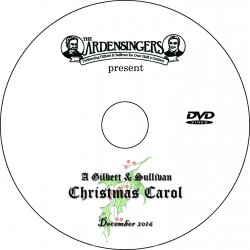 "Ardensingers ""A Gilbert & Sullivan Christmas Carol,"" Saturday, December 17, 2016 DVD / Blu-ray"