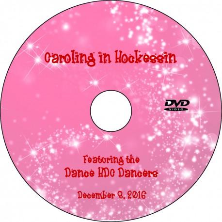 """Dance HDC """"Caroling In Hockessin,"""" Thursday, December 8, 2016 DVD"""