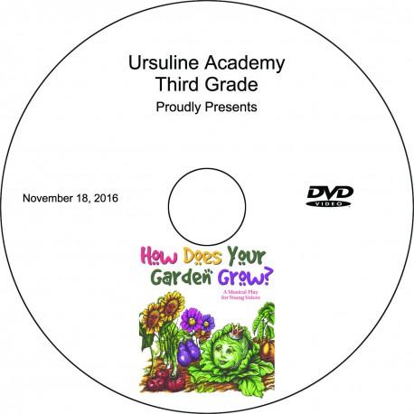 "Ursuline Academy Third Grade Play, ""How Does Your Garden Grow?,"" Friday, November 18, 2016 DVD / Blu-ray"