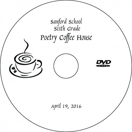 "Sanford School ""Sixth Grade Coffee House,"" Tuesday, April 19, 2016 DVD"