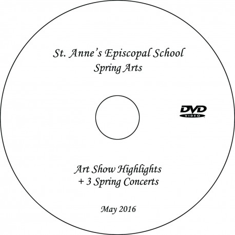 "St. Anne's Episcopal School ""2016 Spring Concerts,"" Two-Concert + Art Show Montage Combination DVD"