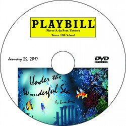"Tower Hill School 4th Grade ""Under The Wonderful Sea,"" Wednesday, January 25, 2017 Evening Show DVD / Blu-ray"