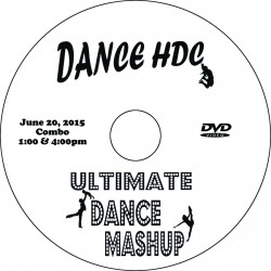 "Dance HDC at Louviers ""Ultimate Dance Mashup,"" Saturday, June 20, 2015 1:00, 4:00 & Combo Show DVDs"
