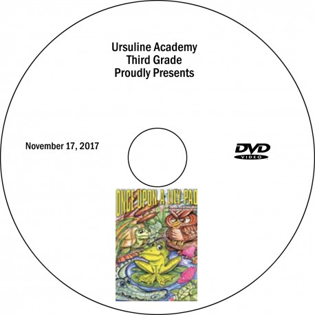 """Ursuline Academy Third Grade Play, """"Once Upon a Lily Pad,"""" Friday, November 17, 2017 DVD / Blu-ray"""
