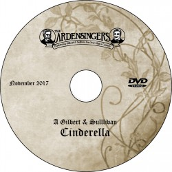 "Ardensingers ""A Gilbert & Sullivan Cinderella,"" Saturday, November 18, 2017 Evening Show DVD / Blu-ray"