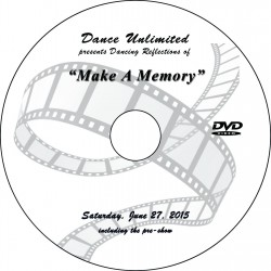"Dance Unlimited ""Make a Memory,"" Friday & Saturday, June 26 & 27, 2015 Recital DVDs"