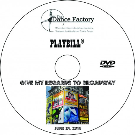 "Dance Factory ""Give My Regards to Broadway,"" June 24, 2018 Performance DVD / Blu-ray"