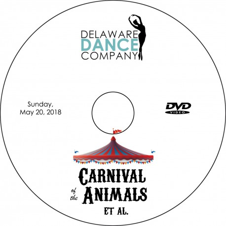 "Delaware Dance Company ""Carnival of the Animals,"" Sunday, May 20, 2018 DVD / Blu-ray"