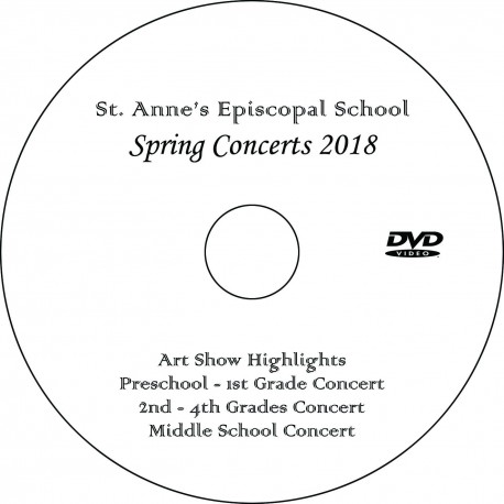 "St. Anne's Episcopal School ""Spring Concerts 2018 - Three Concerts + Art Show"" (May 11 & 17) Combination DVD / Blu-ray"