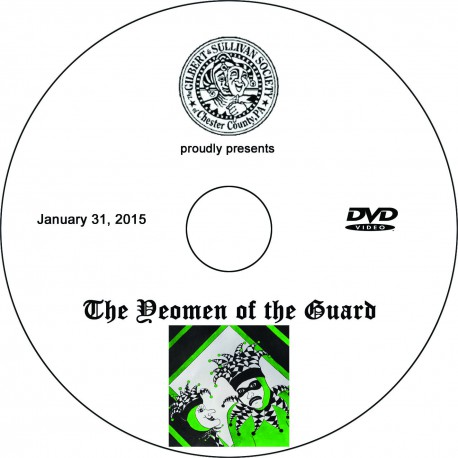 "Gilbert & Sullivan Society of Chester County ""The Yeomen of the Guard,"" Saturday, January 31, 2015 Evening Show DVD"