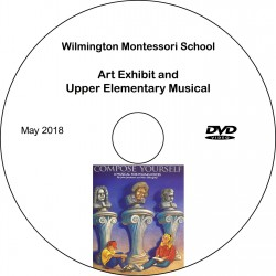 "Wilmington Montessori School ""9-12 Musical,"" Thursday, May 24, 2018 Evening Show DVD / Blu-ray"