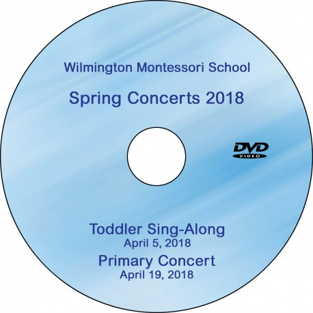 "Wilmington Montessori School ""Combination DVD: Toddler Sing/Primary Concert,"" April 5 & April 19, 2018 DVD / Blu-ray"