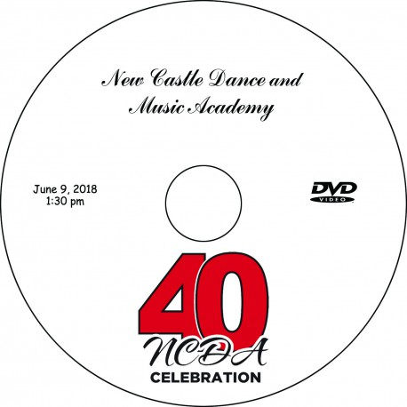 New Castle Dance Academy 40th Anniversary Recitals, Saturday, June 9, 2018 2:00 & 6:00 Shows DVD / Blu-ray