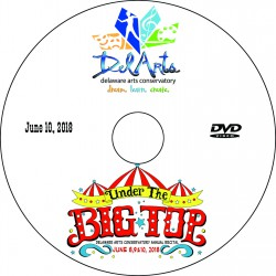 "Delaware Arts Conservatory ""Under the Big Top,"" Sunday, June 10, 2018 12:00 & 5:00 Shows DVD / Blu-ray"