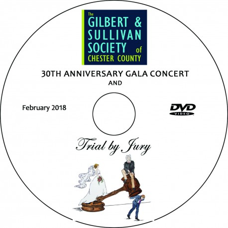 "Gilbert & Sullivan Soc of Chester Co ""Trial by Jury"" with Concert & Gala, Saturday, February 10, 2018 7:30 Show DVD / Blu-ray"
